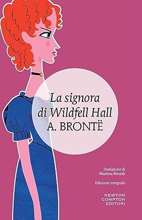 La signora di Wildfell Hall (eNewton Classici)