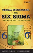 Medical Device Design for Six Sigma: A Road Map for Safety and Effectiveness