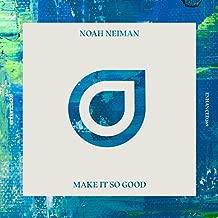 Best make it so good noah neiman Reviews