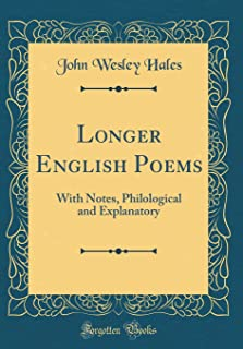 Longer English Poems: With Notes, Philological and Explanatory (Classic Reprint)