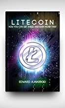 Litecoin (ltc): The Cryptocurrency that is Competing with Bitcoin, Ethereum and Ripple to get the top spot. Buying and Sel...