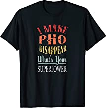 I Make Pho To Disappear T-Shirt Funny Superpower Shirt