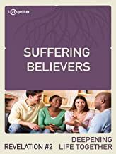 Revelation #2 (Deepening Life Together) Suffering Believers