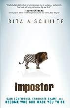 Impostor: Gain Confidence, Eradicate Shame, and Become Who God Made You to Be
