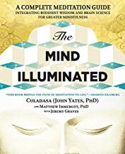 The Mind Illuminated: A Complete Meditation Guide Integrating Buddhist Wisdom and Brain Science for Greater Mindfulness PDF