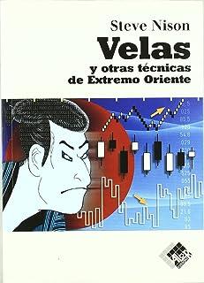 Velas Y Otras Tecnicas Del Extremo Oriente (Economía y Negocios)