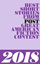 Best Short Stories from The Saturday Evening Post Great American Fiction Contest 2018