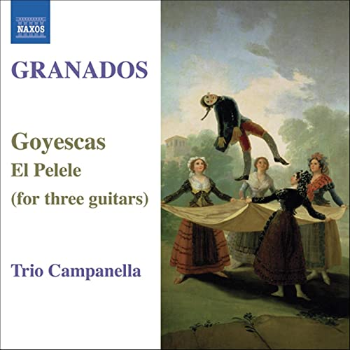 Granados: Goyescas / El Pelele (Arr. For 3 Guitars) by Campanella Trio on Amazon Music - Amazon.com