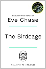 The Birdcage: The spellbinding new mystery from the author of Sunday Times bestseller and Richard and Judy pick The Glass House (English Edition) Format Kindle