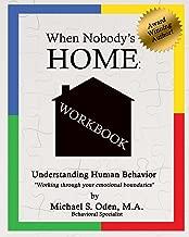 When Nobody's Home Understanding Human Behavior: by Working Through Your Emotional Boundaries (Volume 2)