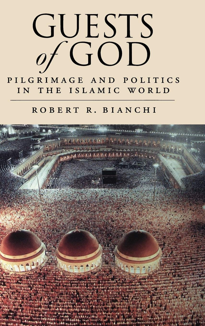 Image OfGuests Of God: Pilgrimage And Politics In The Islamic World