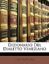 Dizionario Del Dialetto Veneziano (Latin Edition)