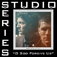 O God Forgive Us (Studio Series Performance Track)
