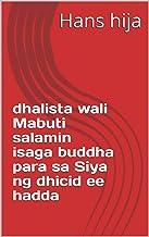 dhalista wali Mabuti salamin isaga buddha para sa Siya ng dhicid ee hadda (Italian Edition)