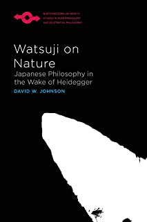 Watsuji on Nature: Japanese Philosophy in the Wake of Heidegger (Studies in Phenomenology and Existential Philosophy)