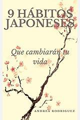 9 HÁBITOS JAPONESES: Que cambiarán tu vida (Spanish Edition) Kindle Edition