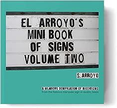 El Arroyo's Mini Book of Signs Volume Two