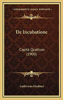 De Incubatione: Capita Quattuor (1900)