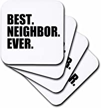 3dRose CST_151532_1 Best Neighbor Ever Gifts for Good Neighbors Fun Humorous Funny Neighborhood Humor Soft Coasters, Set of 4