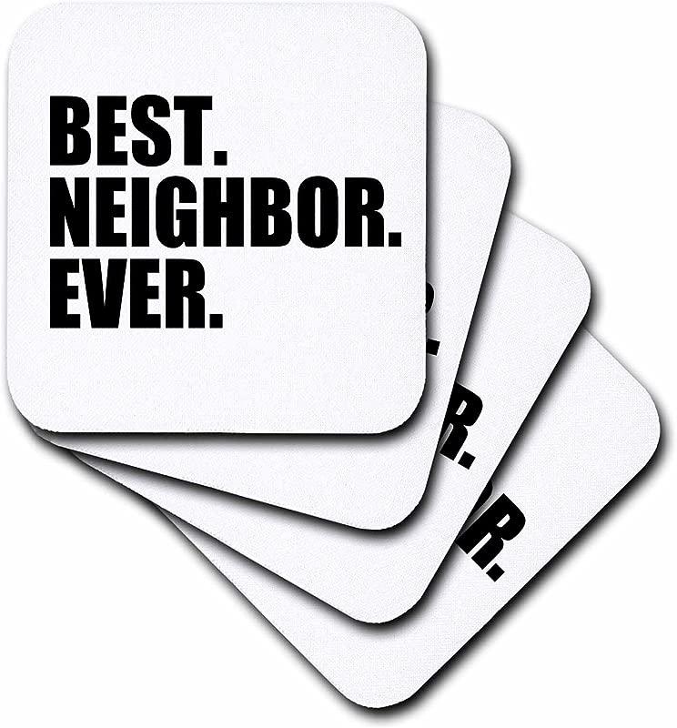 3dRose CST 151532 1 Best Neighbor Ever Gifts For Good Neighbors Fun Humorous Funny Neighborhood Humor Soft Coasters Set Of 4