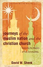 Journeys of the Muslim Nation and the Christian Church: Exploring the Mission of Two Communities