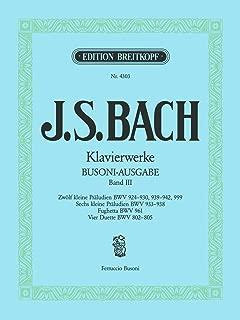Bach: Preludes, BWV 924-930, 933-942, 999; Fughetta, BWV 961; Duets, BWV 802-805 (Busoni Edition)