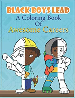 Black Boys Lead, A Coloring Book of Awesome Careers: African American Boys Coloring Book, Black Boys Coloring book for kids