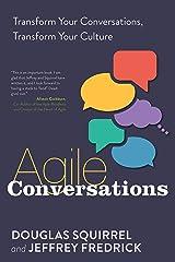Agile Conversations: Transform Your Conversations, Transform Your Culture Kindle Edition