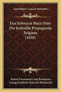 Das Schwarze Buch Oder Die Enthullte Propaganda Belgiens (1838)