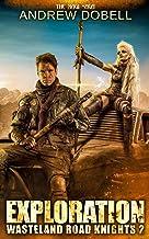Exploration (Wasteland Road Knights) (Volume 2)