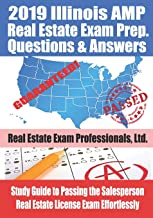 2019 Illinois AMP Real Estate Exam Prep Questions and Answers: Study Guide to Passing the Salesperson Real Estate License Exam Effortlessly