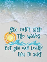 You Can't Stop The Waves: 7.44' x 9.69