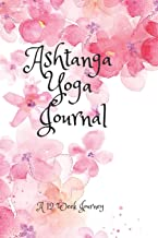 Ashtanga Yoga Journal: 12 Week Journey