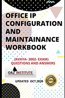OFFICE IP CONFIGURATION AND MAINTAINANCE WORKBOOK ( AVAYA - 3002 EXAM) QUESTIONS AND ANSWERS