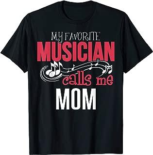 Music Mom T-Shirt - My Favorite Musician Calls Me