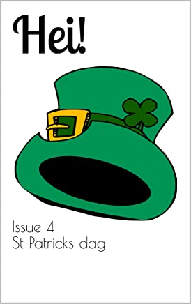 Hei! A bilingual magazine for Norwegian language learners: Issue 4  St Patricks dag (St Patrick's Day) (English Edition)