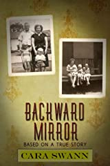 Backward Mirror: Based On A True Story Kindle Edition