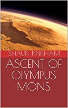 ASCENT OF OLYMPUS MONS: A TALE OF THE MARTIAN MOUNTAINEERS