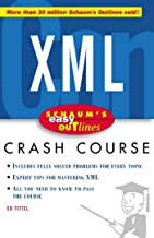 Schaum's Easy Outline of XML: Based on Schaum's Outline of Theory and Problems of XML by Ed Tittel (Schaum's Easy Outlines)