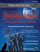 Devilish Duets for Advanced Flute and Clarinet: 13 unsettling duets arranged especially for two daring players