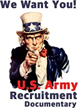 We Want You! U.S. Army Recruitment Documentary