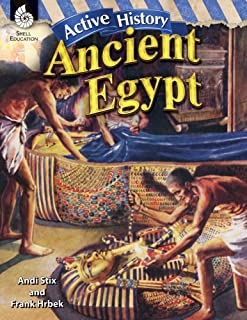 Active History: Ancient Egypt – Teacher Resource Provides Active Learning Experiences with Fun Simulations that Support Hands-On Learning (Social Studies Classroom Resource)