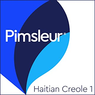 Haitian Creole Phase 1, Units 1-30: Learn to Speak and Understand Haitian Creole with Pimsleur Language Programs