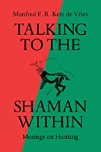 Talking to the Shaman Within: Musings on Hunting