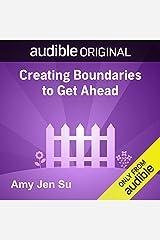 Creating Boundaries to Get Ahead Audible Audiobook