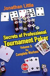 Secrets of Professional Tournament Poker: The Complete Workout (D&b Poker) (Volume 3)