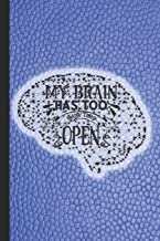 My brain has too many tabs open: Funny phrases journaling notebook for the intellectual who never stops thinking  - Journal note book with  explosive ... effect cover with Brain artwork design