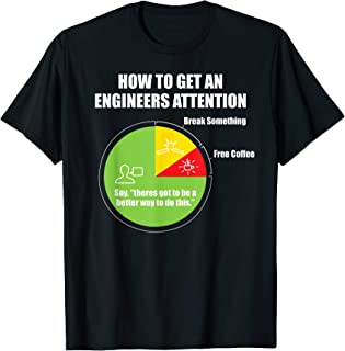How To Get An Engineers Attention: Engineering Funny T-Shirt