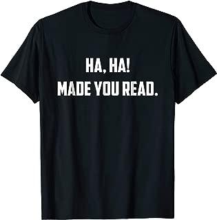 Ha-Ha! Made You Read - Funny English Teacher Shirt