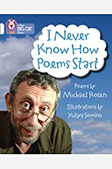 I Never Know How Poems Start: Band 10/White (Collins Big Cat) Kindle Edition